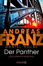 Der Panther - Julia Durants neuer Fall ebook by Andreas Franz, Daniel Holbe