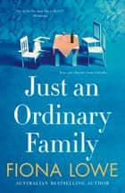 Just an Ordinary Family ebook by Fiona Lowe