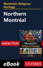 Montréal's Religious Heritage: Northern Montréal ebook by Siham Jamaa