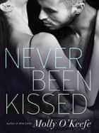Never Been Kissed ebook by Molly O'Keefe