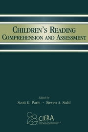 Children's Reading Comprehension and Assessment ebook by Scott G. Paris,Steven A. Stahl