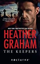 The Keepers (Mills & Boon Nocturne) (The Keepers, Book 1) ebook by Heather Graham