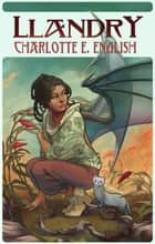 Llandry ebook by Charlotte E. English