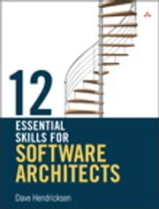 12 Essential Skills for Software Architects ebook by Dave Hendricksen