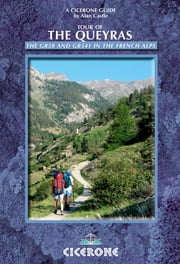 Tour of the Queyras - The GR58 and GR541 in the French Alps ebook by Alan Castle