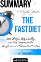 Michael Mosley & Mimi Spencer's The FastDiet: Lose Weight, Stay Healthy, and Live Longer with the Simple Secret of Intermittent Fasting Summary ebook by Ant Hive Media