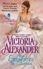 The Emperor's New Clothes ebook by Victoria Alexander