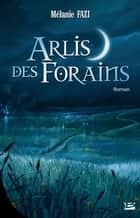 Arlis des forains eBook by Mélanie Fazi