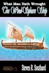 The Wind-Sphere Ship ebook by Steven R. Southard