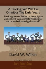 A Trolling We Will Go Omnibus:The Early Years ebook by David Wilkin
