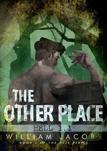 The Other Place: Hell 1.1 ebook by William Jacobs