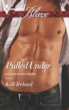 Pulled Under ebook by Kelli Ireland