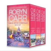 Robyn Carr Virgin River Christmas Box Set - A Virgin River Christmas\Bring Me Home for Christmas\My Kind of Christmas ebook by Robyn Carr