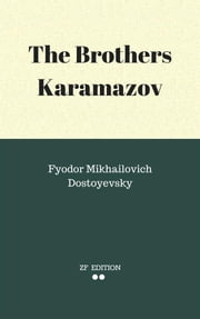 The Brothers Karamazov ebook by Fyodor Mikhailovich Dostoyevsky.