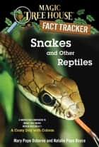 Snakes and Other Reptiles - A Nonfiction Companion to Magic Tree House Merlin Mission #17: A Crazy Day with Cobras ebook by Mary Pope Osborne, Natalie Pope Boyce, Sal Murdocca
