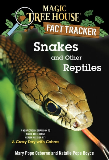 Snakes and Other Reptiles - A Nonfiction Companion to Magic Tree House Merlin Mission #17: A Crazy Day with Cobras ebook by Mary Pope Osborne,Natalie Pope Boyce