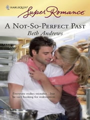 A Not-So-Perfect Past ebook by Beth Andrews