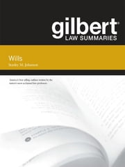 Gilbert Law Summaries on Wills, 12th ebook by Stanley Johanson