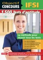 1500 tests d'aptitude, concours IFSI ebook by Informburo