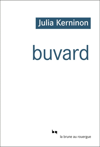 Buvard ebook by Julia Kerninon
