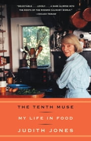 The Tenth Muse - My Life in Food ebook by Judith Jones