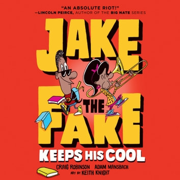 Jake the Fake Keeps His Cool audiobook by Craig Robinson,Adam Mansbach