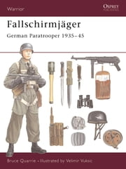 Fallschirmjäger - German Paratrooper 1935-45 ebook by Bruce Quarrie,Velimir Vuksic