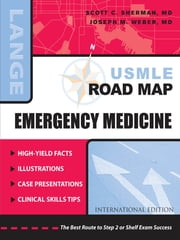 USMLE Road Map: Emergency Medicine ebook by Sherman,Weber