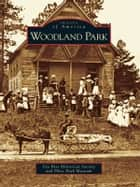 Woodland Park ebook by Ute Pass Historical Society and Pikes Peak Museum