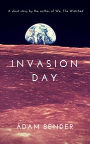 Invasion Day ebook by Adam Bender