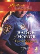 Badge Of Honor ebook by Carol Steward