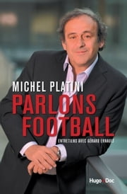 Parlons football ebook by Michel Platini,Gerard Ernault