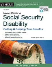 Nolo's Guide to Social Security Disability - Getting & Keeping Your Benefits ebook by David A. Morton III, M.D.