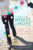 House of Hope - Three Best-Selling Novels ebook by Neta Jackson
