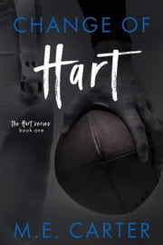 Change of Hart - Hart Series, #1 ebook by ME Carter