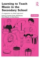 Learning to Teach Music in the Secondary School ebook by Carolyn Cooke,Keith Evans,Chris Philpott,Gary Spruce