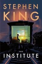 The Institute - A Novel ebook by Stephen King