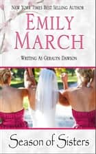 Season of Sisters ebook by Emily March,Geralyn Dawson