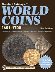 Standard Catalog of World Coins 1601-1700 ebook by George S. Cuhaj,Thomas Michael