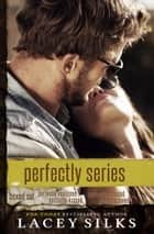 Perfectly Series ebook by Lacey Silks