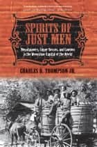 Spirits of Just Men ebook by Charles D. Thompson Jr.