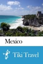 Mexico Travel Guide - Tiki Travel 電子書 by Tiki Travel