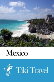 Mexico Travel Guide - Tiki Travel ebook by Tiki Travel