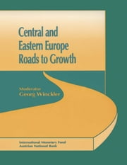 Central and Eastern Europe: Roads to Growth ebook by Georg Mr. Winckler