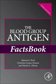 The Blood Group Antigen FactsBook ebook by Marion E. Reid,Christine Lomas-Francis,Martin L. Olsson