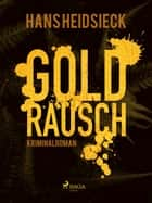 Goldrausch ebook by Hans Heidsieck