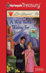 A Wife Worth Waiting For ebook by Arlene James