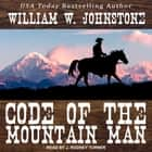 Code of the Mountain Man audiobook by William W. Johnstone