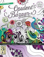Opulent Bazaar Coloring Book: 3 Books in 1: 3 Books in 1 ebook by Nadelstern, Paula