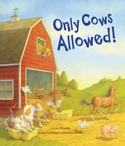 Only Cows Allowed ebook by Lynn Plourde,Rebecca Harrison Reed